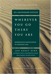 Cover of: Wherever you go, there you are | Jon Kabat-Zinn