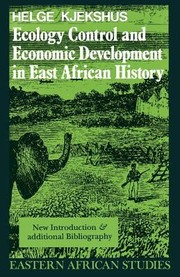 Cover of: Ecology Control Economic Development In East African History The Case Of Tanganyika 1850 1950