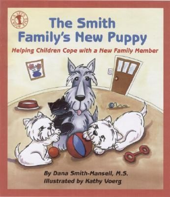 The Smith Familys New Puppy Helping Children Cope With A New Family Member by