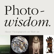 Cover of: Photowisdom Master Photographers On Their Art