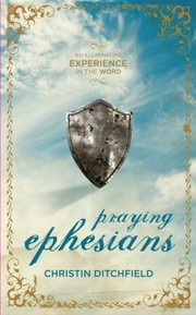 Cover of: Praying Ephesians Live Strong Youve Been Chosen For Greatness