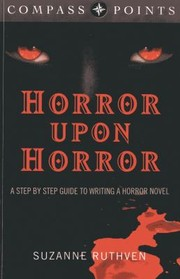 Cover of: Horror Upon Horror A Step By Step Guide To Writing A Horror Novel