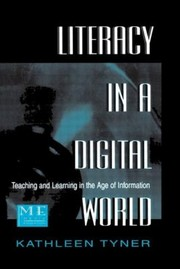 Cover of: Literacy In A Digital World Teaching And Learning In The Age Of Information