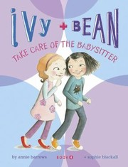 Cover of: Ivy Bean Take Care Of The Babysitter Book 4