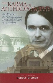 Cover of: The Karma Of Anthroposophy Rudolf Steiner The Anthroposophical Society And The Tasks Of Its Members