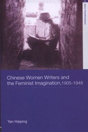 Cover of: Chinese Women Writers And The Feminist Imagination 19051948