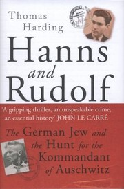 Cover of: Hanns And Rudolf The German Jew And The Hunt For The Kommandant Of Auschwitz