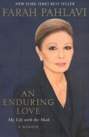 An Enduring Love: MY LIFE WITH THE SHAH by Empress Farah Pahlavi