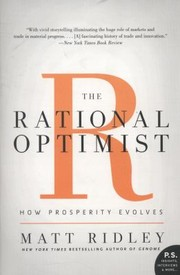 Cover of: The Rational Optimist How Prosperity Evolves