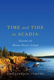 Cover of: Time And Tide In Acadia Seasons On Mount Desert Island