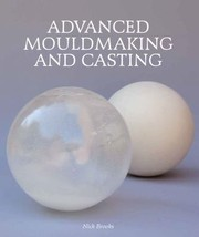 Cover of: Advanced Mouldmaking And Casting