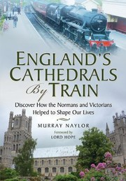 Cover of: Englands Cathedrals By Train