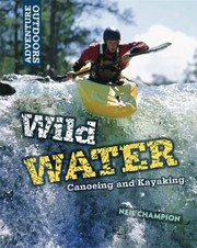 Cover of: Wild Water Canoeing And Kayaking