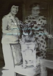 Cover of: The Nazi Perpetrator Postwar German Art And The Politics Of The Right