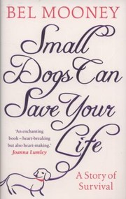 Cover of: Small Dogs Can Save Your Life