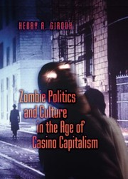 Cover of: Zombie Politics And Culture In The Age Of Casino Capitalism