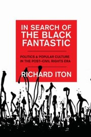Cover of: In Search Of The Black Fantastic Politics And Popular Culture In The Postcivil Rights Era