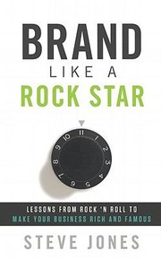 Cover of: Brand Like A Rock Star Lessons From Rock N Roll To Make Your Business Rich And Famous