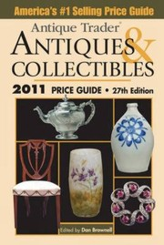 Cover of: Antique Trader Antiques Collectibles 2011 Price Guide