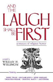 Cover of: And The Laugh Shall Be First A Treasury Reli Humor