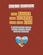 Cover of: The saint, the surfer, and the CEO: a remarkable story about living your heart's desires