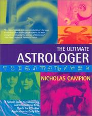 Cover of: The Ultimate Astrologer: A Simple Guide to Calculating and Interpreting Birth Charts for Effective Application in Daily Life