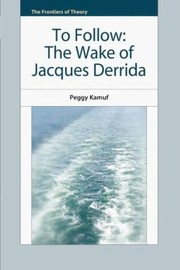 Cover of: To Follow The Wake Of Jacques Derrida