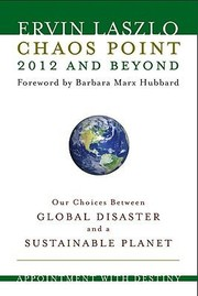 Cover of: Chaos Point 2012 And Beyond Our Choice Between Global Disaster And A Sustainable Planet