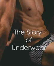Cover of: The Story Of Underwear