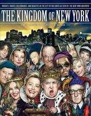 Cover of: The Kingdom Of New York Knights Knaves Billionaires And Beauties In The City Of Big Shots