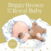 Cover of: Baggy Brown And The Royal Baby