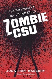 Cover of: Zombie Csu The Forensics Of The Living Dead