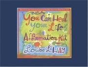 Cover of: You Can Heal Your Life Affirmations Kit