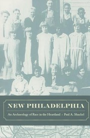 Cover of: New Philadelphia An Archaeology Of Race In The Heartland