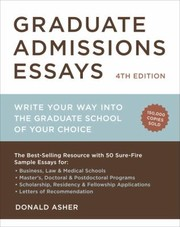 Cover of: Graduate Admissions Essays Write Your Way Into The Graduate School Of Your Choice