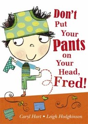 Cover of: Dont Put Your Pants On Your Head Fred