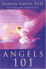 Cover of: Angels 101: an introduction to connecting, working, and healing with the angels