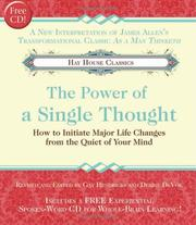 Cover of: The Power of A Single Thought: How to Initiate Major Life Changes from the Quiet of Your Mind