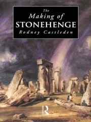 Cover of: The Making Of Stonehenge