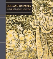 Cover of: Holland On Paper In The Age Of Art Nouveau