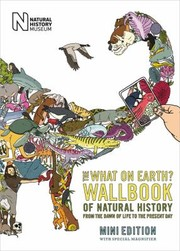 Cover of: The What On Earth Wallbook Of Natural History Mini Edition From The Dawn Of Life To The Present Day