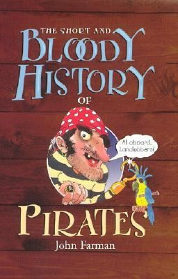 The Short And Bloody History Of Pirates by