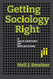 Cover of: Getting Sociology Right A Halfcentury Of Reflections