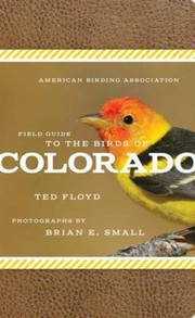 Cover of: American Birding Association Field Guide To The Birds Of Colorado