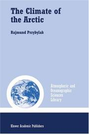 Cover of: The Climate of the Arctic (Atmospheric and Oceanographic Sciences Library)