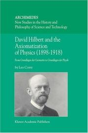 Cover of: David Hilbert and the Axiomatization of Physics (1898-1918): From Grundlagen der Geometrie to Grundlagen der Physik (Archimedes) | Leo Corry