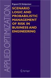 Cover of: Scenario Logic and Probabilistic Management of Risk in Business and Engineering (Applied Optimization)