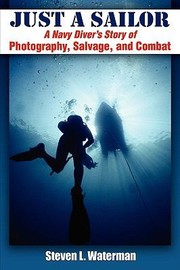 Cover of: Just A Sailor A Navy Divers Story Of Photography Salvage And Combat