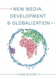 Cover of: New Media Development And Globalization Making Connections In The Global South