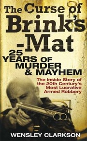 Cover of: The Curse Of Brinksmat Twentyfive Years Of Murder And Mayhem The Inside Story Of The 20th Centurys Most Lucrative Armed Robbery